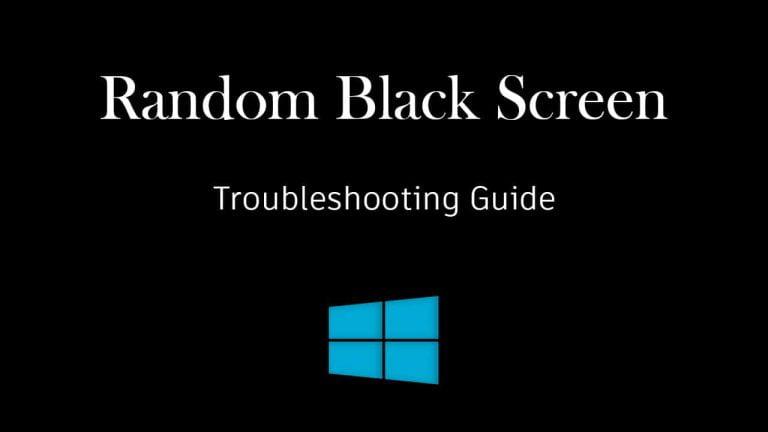 How To Fix Random Black Screen Issues on Windows 10