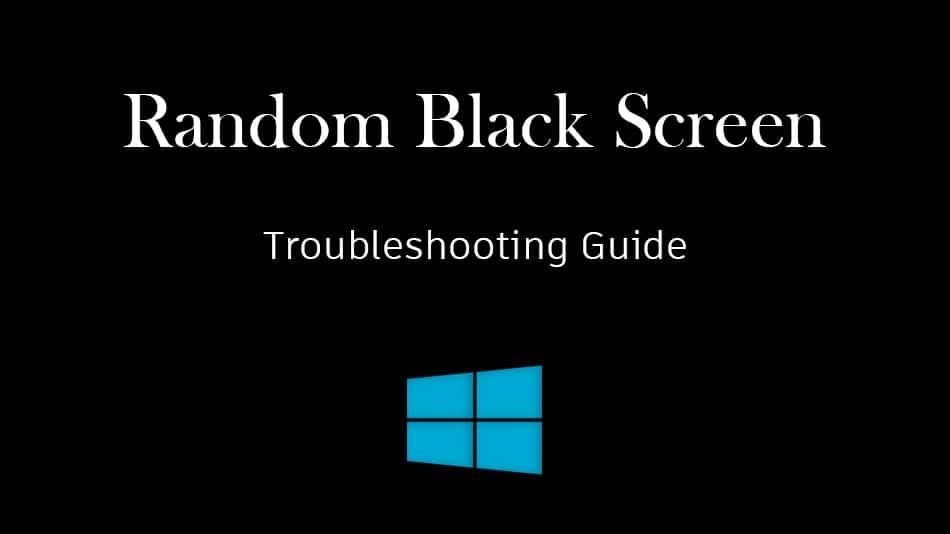 random black screen troubleshooting guide